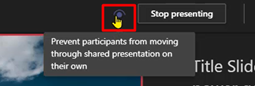 Prevent participants from moving through shared presentation on their own